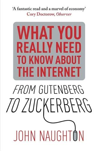 From Gutenberg to Zuckerberg: What You Really Need to Know About the Internet (Paperback)