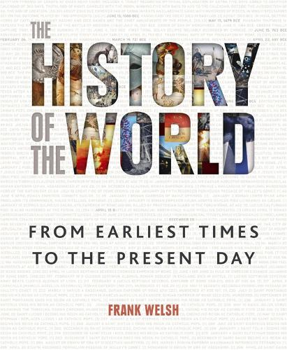 The History of the World: From the Earliest Times to the Present Day (Hardback)