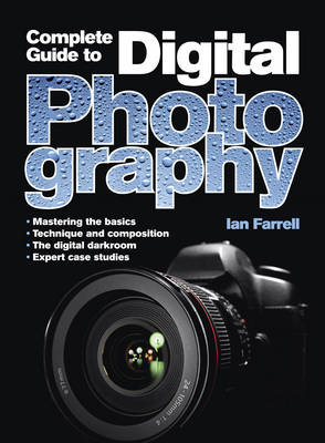 A Complete Guide to Digital Photography (Paperback)
