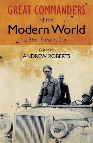 The Great Commanders of the Modern World 1866-1975 (Paperback)