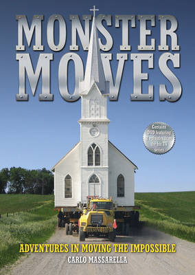 Monster Moves: Adventures in Moving the Impossible
