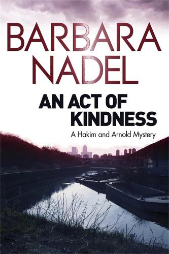 An Act of Kindness: A Hakim and Arnold Mystery (Paperback)