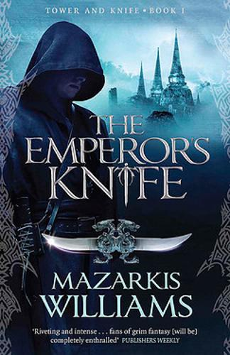 The Emperor's Knife: Tower and Knife Book I - Tower and Knife Trilogy (Paperback)