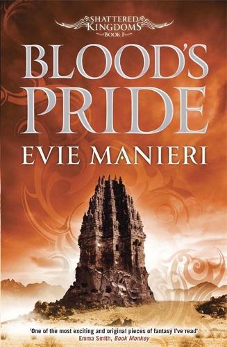 Blood's Pride: Shattered Kingdoms: Book 1 - Shattered Kingdoms (Paperback)