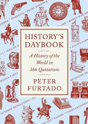 History's Daybook: A History of the World in 366 Quotations (Hardback)