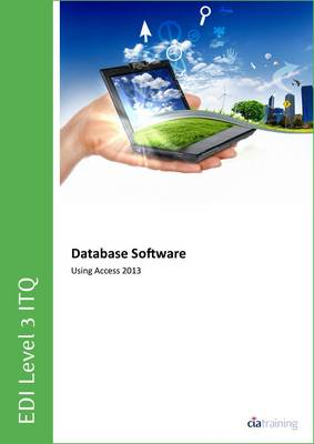 EDI Level 3 ITQ - Database Software Using Microsoft Access 2013 (Spiral bound)