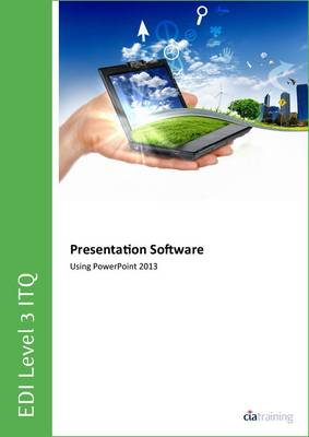 EDI Level 3 ITQ - Presentation Software Using Microsoft PowerPoint 2013 (Spiral bound)