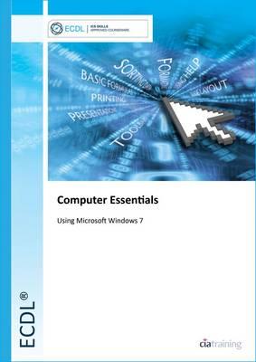 ECDL Computer Essentials Using Windows 7 (Spiral bound)