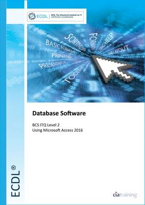 ECDL Database Software Using Access 2016 (BCS ITQ Level 2) (Spiral bound)