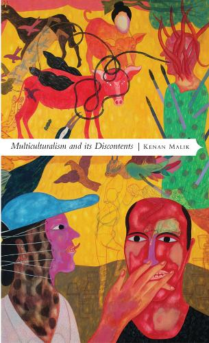 Multiculturalism and Its Discontents: Rethinking Diversity After 9/11 - Manifestos for the Twenty-first Century (Paperback)