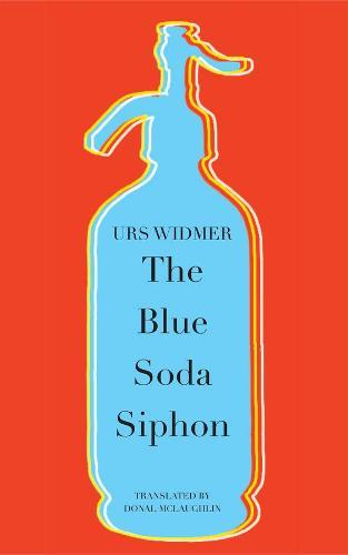 The Blue Soda Siphon - SB - The Swiss List (Hardback)