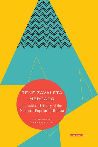 Towards a History of the National-Popular in Bolivia (Hardback)