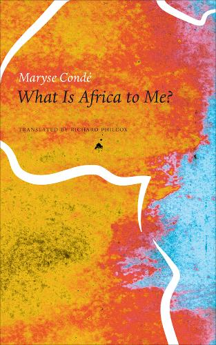 What is Africa to Me?: Fragments of a True-to-Life Autobiography - SB - The Africa List (Hardback)