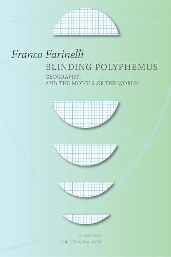 Blinding Polyphemus: Geography and the Models of the World (Hardback)