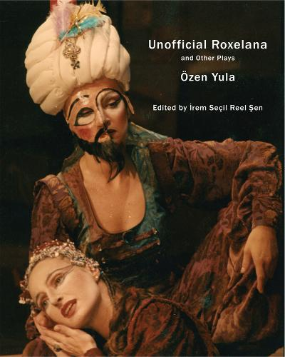 Unofficial Roxelana: And Other Plays (Paperback)