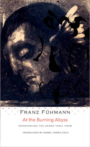 At the Burning Abyss: Experiencing the Georg Trakl Poem - SB-The German List (Hardback)