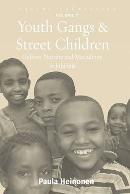 Youth Gangs and Street Children: Culture, Nurture and Masculinity in Ethiopia - Social Identities v. 7 (Hardback)