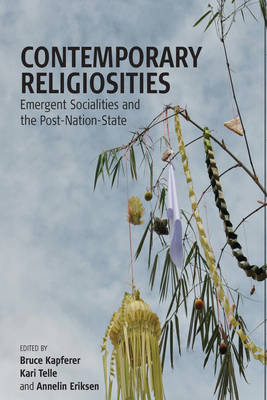 Contemporary Religiosities: Emergent Socialities and the Post-Nation-State (Paperback)