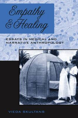 Empathy and Healing: Essays in Medical and Narrative Anthropology (Paperback)