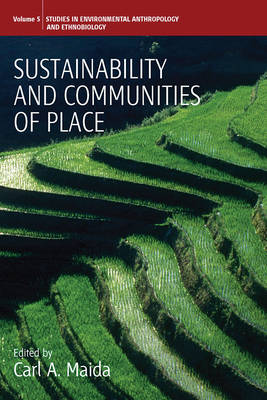 Sustainability and Communities of Place - Environmental Anthropology and Ethnobiology 5 (Paperback)