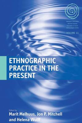Ethnographic Practice in the Present - EASA Series 11 (Paperback)