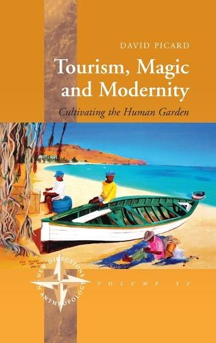 Tourism, Magic and Modernity: Cultivating the Human Garden - New Directions in Anthropology 32 (Hardback)