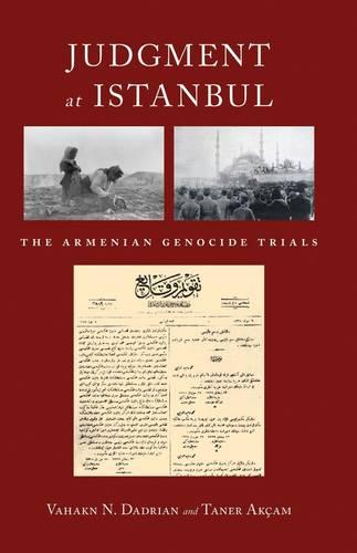 Judgment At Istanbul: The Armenian Genocide Trials (Hardback)