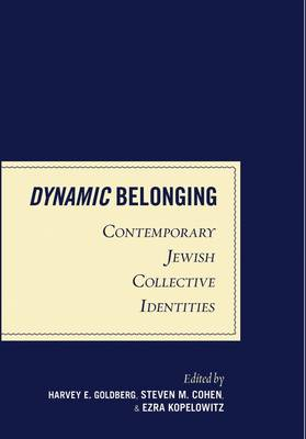 Dynamic Belonging: Contemporary Jewish Collective Identities (Hardback)