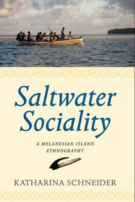 Saltwater Sociality: A Melanesian Island Ethnography (Hardback)
