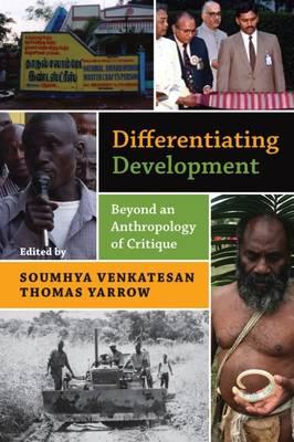 Differentiating Development: Beyond an Anthropology of Critique (Hardback)