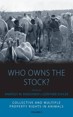 Who Owns the Stock?: Collective and Multiple Property Rights in Animals - Integration and Conflict Studies 5 (Hardback)
