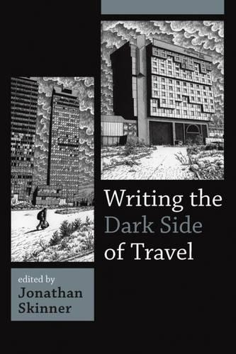 Writing the Dark Side of Travel (Paperback)