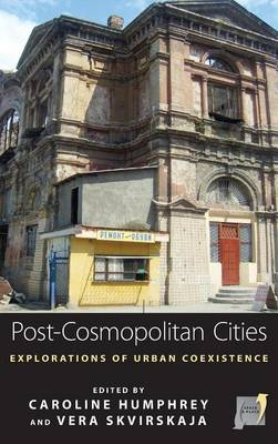 Post-cosmopolitan Cities: Explorations of Urban Coexistence - Space and Place 9 (Hardback)