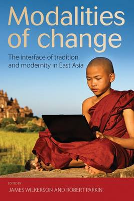 Modalities of Change: The Interface of Tradition and Modernity in East Asia (Hardback)