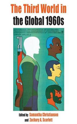 The Third World in the Global 1960s - Protest, Culture and Society 8 (Hardback)