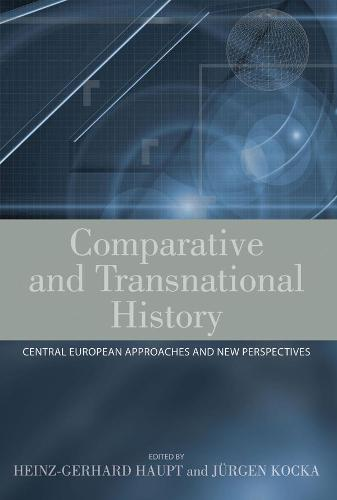 Comparative and Transnational History: Central European Approaches and New Perspectives (Paperback)