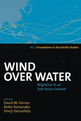 Wind Over Water: Migration in an East Asian Context - Foundations in Asia Pacific Studies 2 (Hardback)