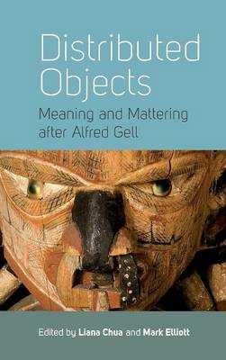 Distributed Objects: Meaning and Mattering After Alfred Gell (Hardback)