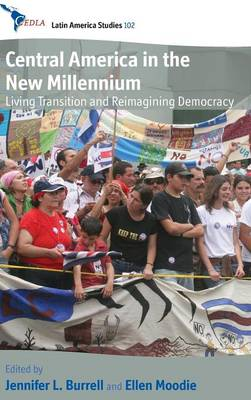 Central America in the New Millennium: Living Transition and Reimagining Democracy - CEDLA Latin America Studies 102 (Hardback)