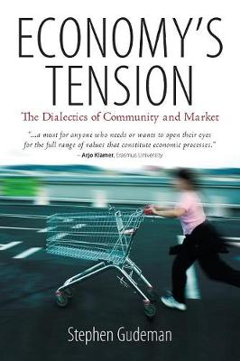 Economy's Tension: The Dialectics of Community and Market (Paperback)