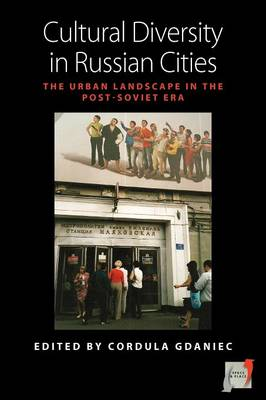 Cultural Diversity in Russian Cities: The Urban Landscape in the post-Soviet Era - Space and Place 2 (Paperback)