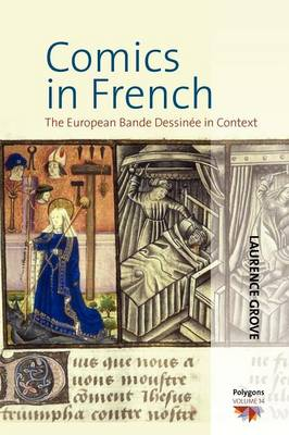 Comics in French: The European Bande DessinA (c)e in Context - Polygons: Cultural Diversities and Intersections 14 (Paperback)