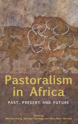 Pastoralism in Africa: Past, Present and Future (Hardback)