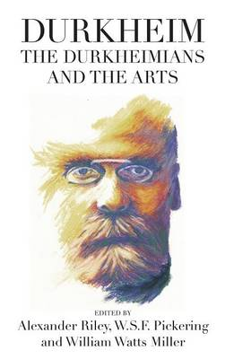 Durkheim, the Durkheimians, and the Arts (Hardback)
