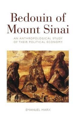 Bedouin of Mount Sinai: An Anthropological Study of their Political Economy (Hardback)