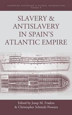 Slavery and Antislavery in Spain's Atlantic Empire - European Expansion & Global Interaction 9 (Hardback)