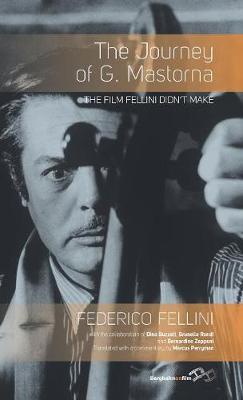 The Journey of G. Mastorna: The Film Fellini Didn't Make (Hardback)