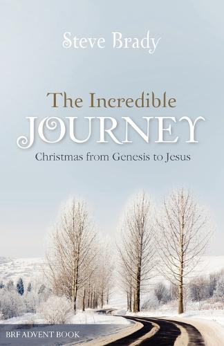 The Incredible Journey: Christmas from Genesis to Jesus (Paperback)
