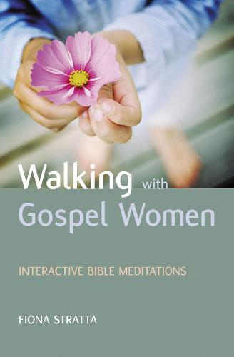 Walking with Gospel Women: Interactive Bible Meditations (Paperback)