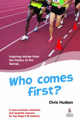 Who Comes First?: Inspiring Stories from the History of the Games (Paperback)